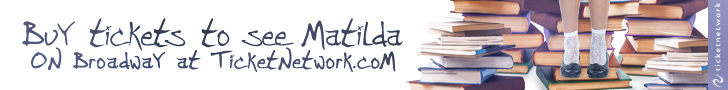 Buy Tickets to see Matilda!
