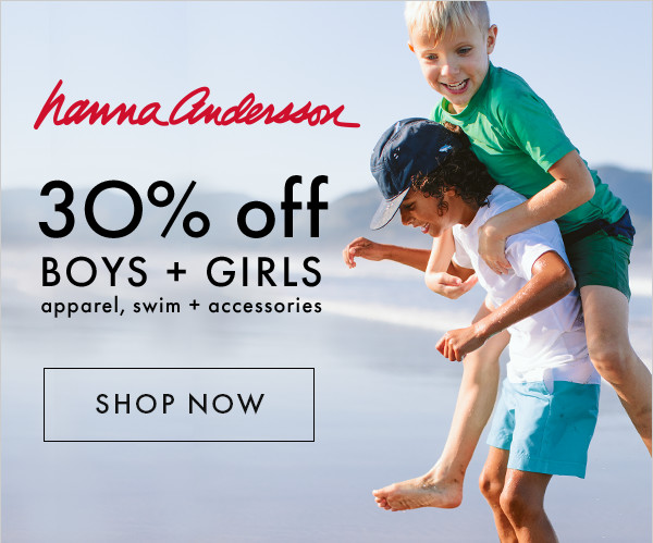 Save 30% on kids apparel, swim + accessories at Hanna Andersson!