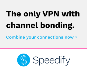 Secure and Fix your slow Internet with Speedify VPN!