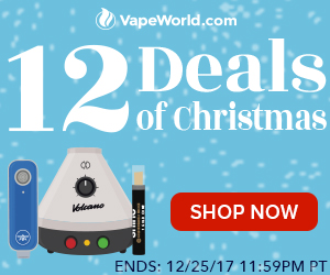 Advertisement for 12 Deals of Christmas Sale. 20% off Volcano plus free gifts with code: SB20. $50 off Hydrology9, no code required. 40% OFF select vape pens. 30% OFF glass pipes, rigs, & beakers . Ends December 25, 2017 at 11:59PM PT.