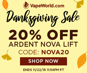 Advertisement and link for Vape World's Thanksgiving Sale - get 20% off the Ardent Nova Lift Decarboxylator with coupon code: NOVA20. Expires on November 22, 2018 at 11:59PM PT.