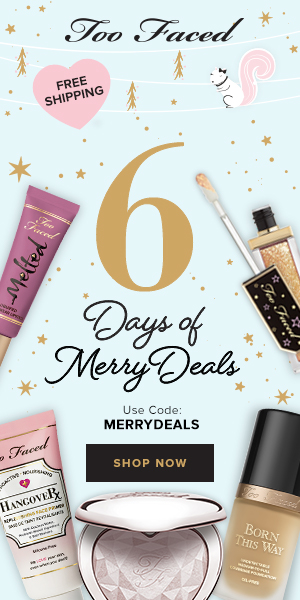 Too Faced 6 Days of Merry Deals