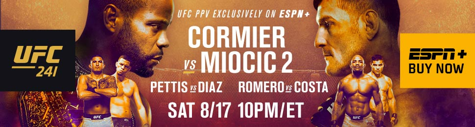 Main Card features Daniel Cormier vs Stipe Miocic 2 and Anthony Pettis vs Nate Diaz - All fights live and exclusively on ESPN+ PPV at 10 pm ET; Pre- and Post Show on ESPN+ - To purchase, visit ESPNPlus,com/PPV or on the ESPN App on mobile and connected-TV devices